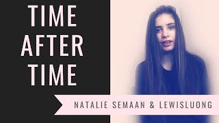 Time After Time: Featuring Natalie Hope Semaan & LewisLuong - Time After Time Cover