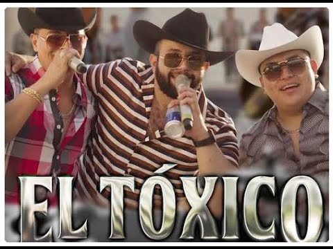 El Tóxico (Letra)_Grupo Firme & Carin Leon.