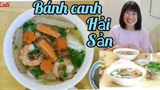 Bánh canh hải sản đậm đà thơm ngon (Người Việt ở Mỹ)