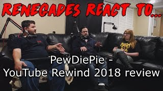 Renegades React to... PewDiePie - YouTube Rewind 2018 review