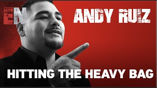 VIDEO: Andy Ruiz on The Heavy Bag | ESNEWS Boxing