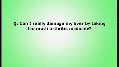 Can I really damage my liver by taking too much arthritis medicine?
