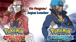 Repeat youtube video Pokemon Omega Ruby/Alpha Sapphire - Battle! Aqua/Magma Leader Music (HQ)