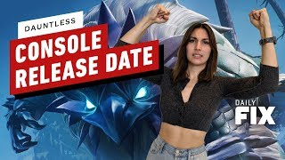 Dauntless Console Release Date Revealed - IGN Daily Fix
