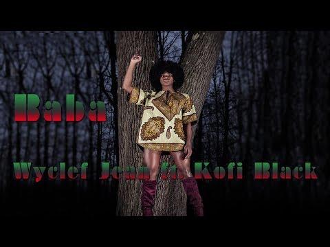 Wyclef Jean – Baba ft. Kofi Black