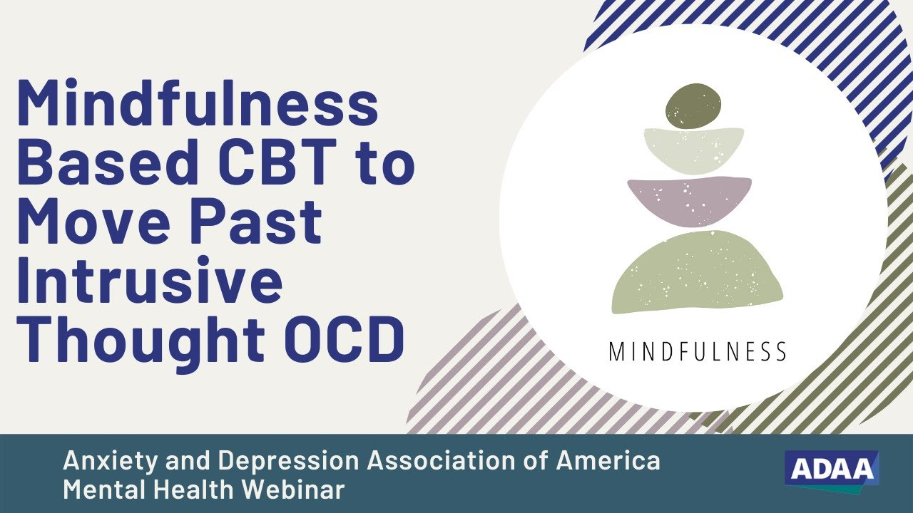 Download Mindfulness Based CBT to Move Past Intrusive Thought OCD