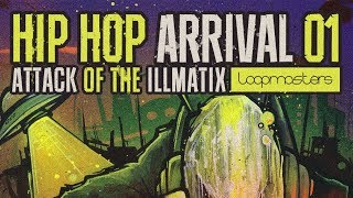 Hip Hop Arrival 01 - Attack Of The Illmatix - By Loopmasters