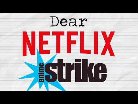Netflix & Anime Strike: An Open Letter from an Anime