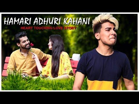 Hamari Adhuri Kahani   Sad Love Story By Aniket Beniwal
