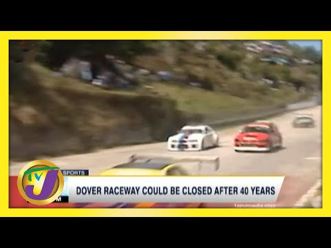 Jamaica's Dover Raceway Could be Closed after 40 Years   TVJ Sports