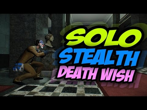 PAYDAY 2 - FIRST WORLD BANK SOLO STEALTH DEATH WISH - ATRACO CLÁSICO