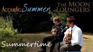 Summertime George Gershwin | Acoustic Cover by the Moon Loungers