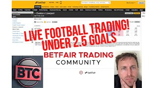Live Betfair Football Trading Strategy Under 2 5 goals, Over 1 5 goals and LTD