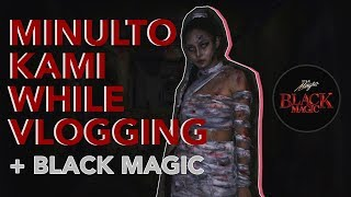 Minulto Kami While Vlogging + Black Magic | Kim Chiu PH
