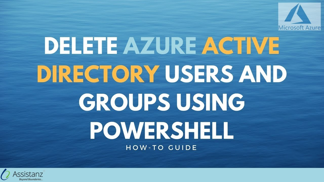 Delete Azure Active Directory users and groups using powershell