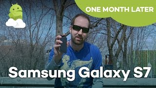 Samsung Galaxy S7 One Month Later