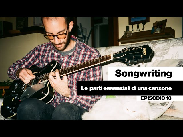 Songwriting - Le parti essenziali di una canzone [DENTRO LA BAND #10]
