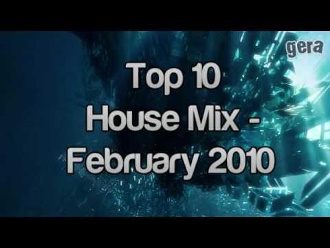 Top 10 house music mix february 2010 youtube for Top 10 house songs