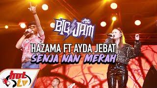 ( LIVE ) AYDA JEBAT FT HAZAMA - SENJA NAN MERAH ( BIG JAM 2019 )