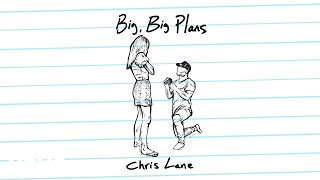 Chris Lane - Big, Big Plans (Audio)