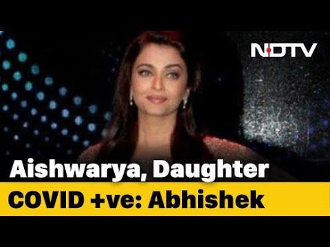 Aishwarya Rai Bachchan And Daughter Are COVID-19 Positive: Abhishek