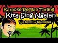 KARAOKE KITA SING NGALAH TARLING REGGAE