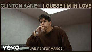 Clinton Kane - I Guess I'm in Love (Live Performance)   Vevo