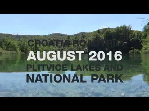 Croatia Roadtrip - August 2016 - Plitvice Lakes and National Parks