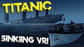 TITANIC SINKING SHIP IN VR!? - Titanic VR Gameplay - Oculus Rift VR Game