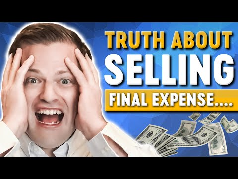 Selling Final Expense Insurance - Learn The TRUTH!