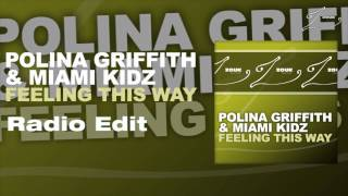 Polina Griffith & Miami Kidz - Feeling This Way (Radio Edit)