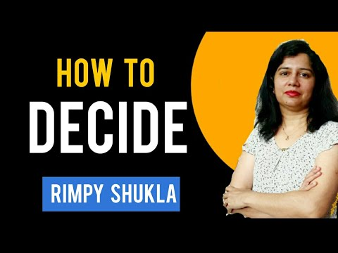 How we decide || 7 secrets || Rimpy Shukla from Deep Knowledge