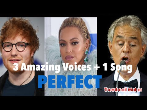 Ed Sheeran ft Andrea Bocelli ft Beyonce - Perfect