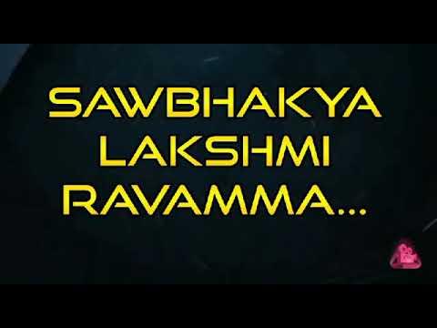 Sawbhakya lakshmi Ravamma song