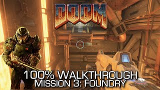 DOOM - Mission 3: Foundry 100% Walkthrough - ALL SECRETS/COLLECTIBLES & CHALLENGES