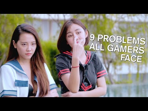 9 PROBLEMS ALL GAMERS FACE