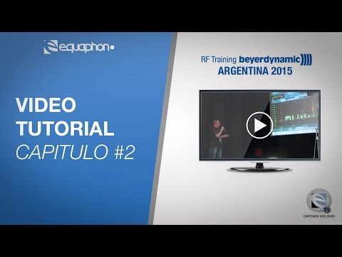 Video Tutorial - RF Training beyerdynamic ARGENTINA 2015 # Capitulo 2