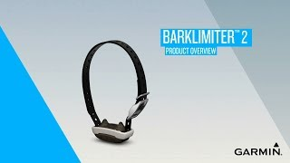 Garmin BarkLimiter™ 2: Getting Started