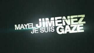Mayel Jimenez - Je suis Gazer