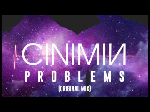CINIMIN - Problems (Original Mix)