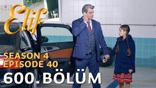 Elif 600. Bölüm | Season 4 Episode 40