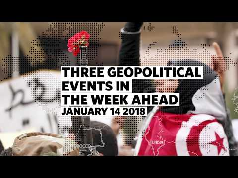 Three Geopolitical Events in the Week Ahead • January 14 2018
