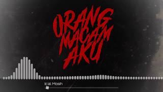 "Download Ical Mosh ""Orang Macam Aku"" (Official Lyrics Video)"
