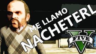 GTA V - Me llamo Nachete