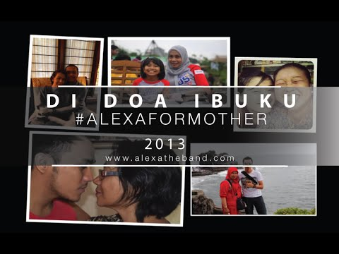 ALEXA - Di Doa Ibuku, Namaku Disebut (Mother's Day Video Project)