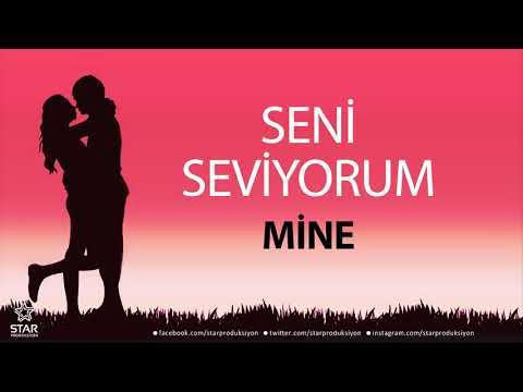 Seni Seviyorum MİNE - İsme Özel Aşk Şarkısı