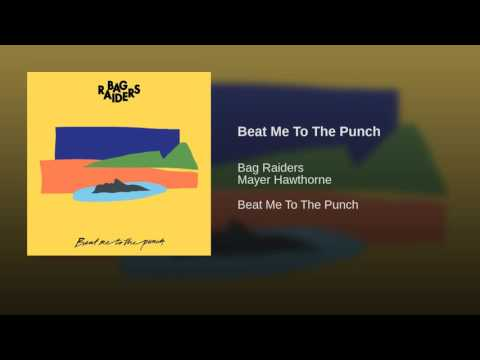 Bag Raiders - Beat Me To The Punch feat. Mayer Howthorne
