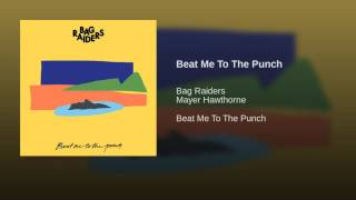 Gambar cover Bag Raiders - Beat Me To The Punch feat. Mayer Howthorne