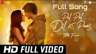 Pal Pal Dil Ke Paas- Tittle / Arijit Singh/ Karan deol, Sahher / parampara, sachet, Rishi rich