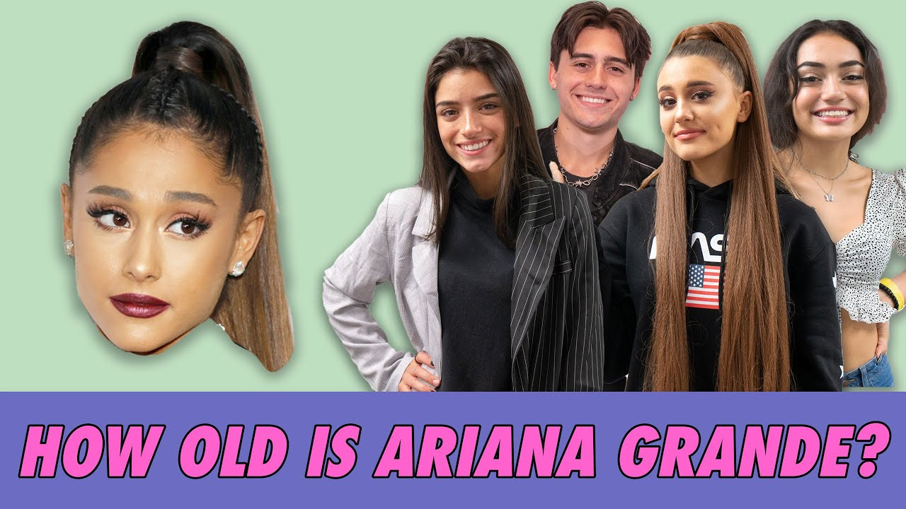 How Old Is Ariana Grande?